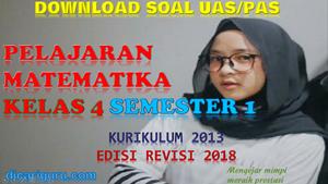 Download Soal UAS MTK Kelas 4 Semester 1 Revisi 2018