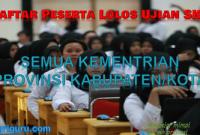 Daftar Peserta Lulus SKB CPNS 2018 Semua Kementrian Provinsi dan Kabupaten