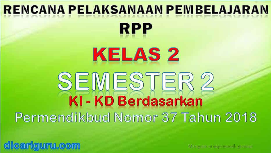 Download RPP Kelas 2 Semester 2 K13 Revisi 2018 Edisi Penyempurnaan