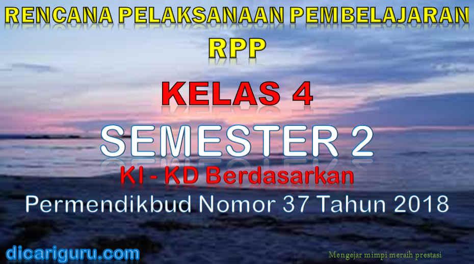 Download RPP Kelas 4 Semester 2 K13 Revisi 2018 Terbaru
