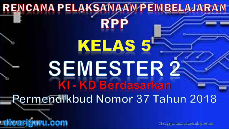 Download RPP Kelas 5 Semester 2 K13 Revisi 2018 Versi Lengkap