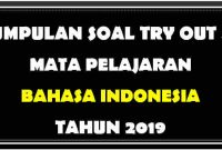 Soal Try Out Bahasa Indonesia