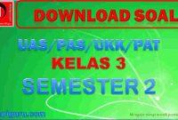 Soal UKK Kelas 3 Semester 2