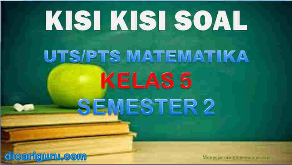 Download Kisi-kisi Soal UTS MTK Kelas 5 Semester 2