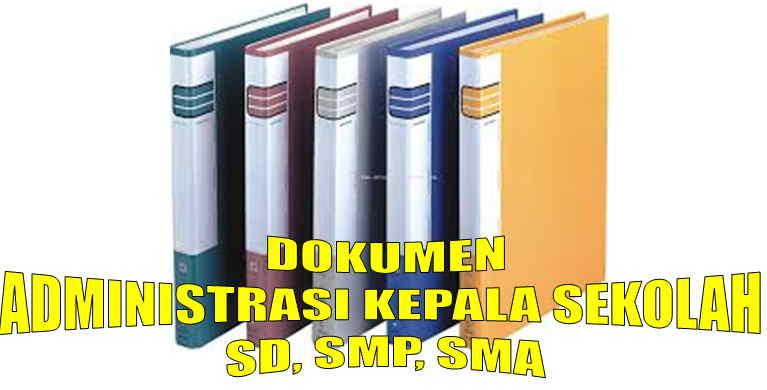 Dokumen Administrasi Kepala Sekolah SD, SMP, SMA