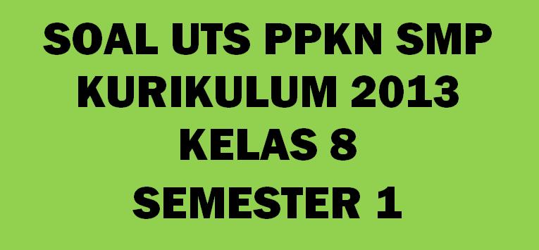 Soal UTS PKN Kelas 8