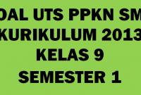 Soal UTS PKN Kelas 9