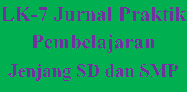 Lk-7 Jurnal Praktek Pembelajaran