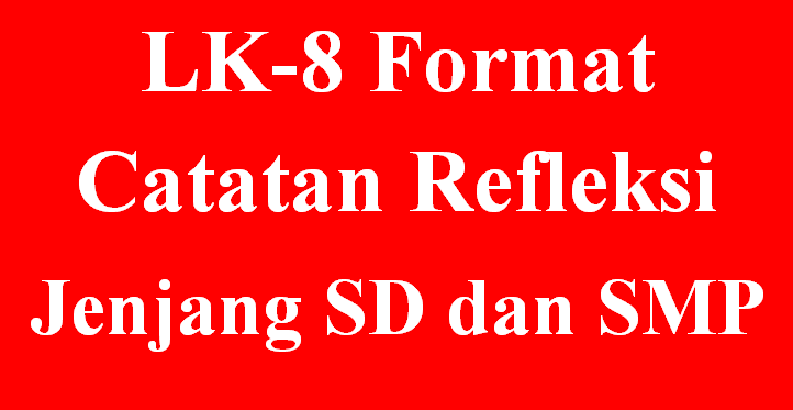 LK-8 Format Catatan Refleksi