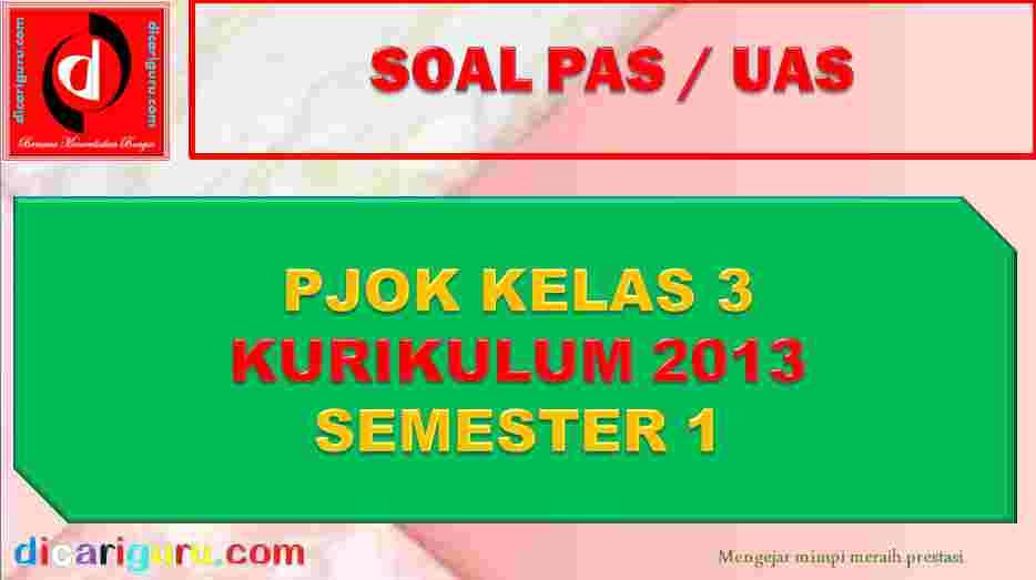 Soal UAS PJOK Kelas 3 Semester 1