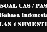 Soal UAS BAhasa Indonesia Kelas 4 Semester 1