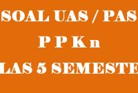Soal UAS PPKN Kelas 5 Semester 1