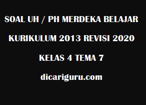 Soal Ulangan Harian Kelas 4 Tema 7 Revisi 2020/2021