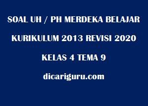 Soal Kurikulum 2013 Kelas 4 Tema 9 Revisi 2020/2021
