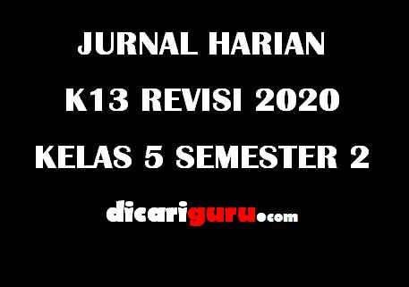 Jurnal Harian Guru Kelas 5 Semester 2 Revisi 2020