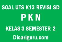 Soal UTS Tengah Semester PKN Kelas 3 Semester 2