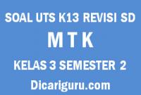 Soal UTS Tengah Semester MTK Kelas 3 Semester 2