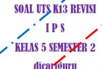 Soal UTS IPS Kelas 5 Semester 2 dan Kunci Jawaban 2020