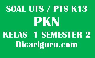Soal UTS / PTS PKN Kelas 1 Semester 2