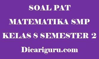Soal UKK/PAT Matematika Kelas 8 SMP Semester 2
