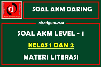 Soal Akm Level 1 Kelas 1 Dan 2 Materi Literasi Dicariguru Com