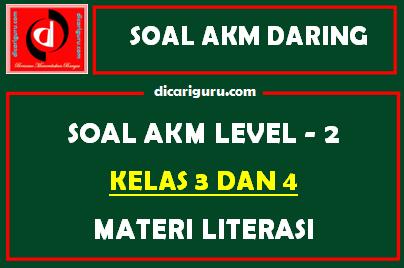 Soal AKM Level 2 Kelas 3 dan 4 Materi Literasi