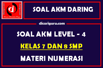 Soal Akm Level 4 Kelas 7 Dan 8 Materi Numerasi Dicariguru Com