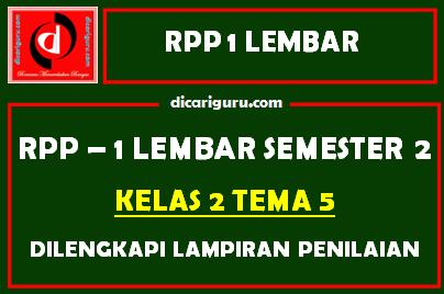 RPP 1 Lembar Kelas 2 Tema 5 Dilengkapi Lampiran Penilaian