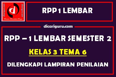 RPP 1 Lembar Kelas 3 Tema 6 Dilengkapi Lampiran Penilaian