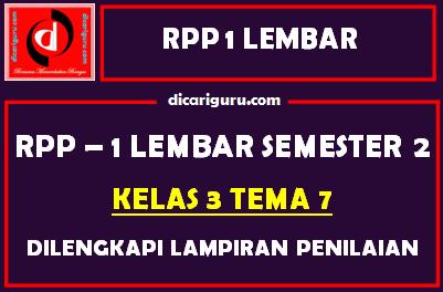 RPP 1 Lembar Kelas 3 Tema 7 Dilengkapi Lampiran Penilaian