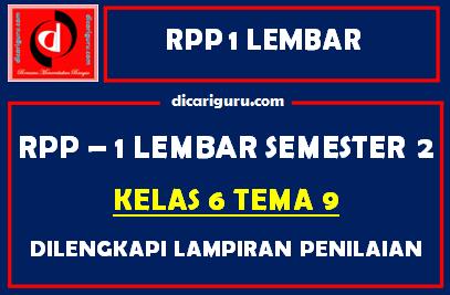 RPP 1 Lembar Kelas 6 Tema 9 Dilengkapi Lampiran Penilaian
