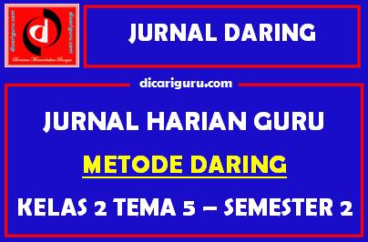 Jurnal Daring Kelas 2 Tema 5 Semester 2