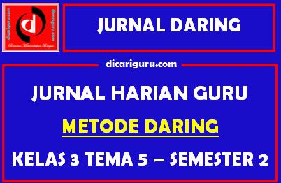 Jurnal Daring Kelas 3 Tema 5 Semester 2
