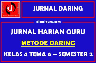Jurnal Daring Kelas 4 Tema 6 Semester 2
