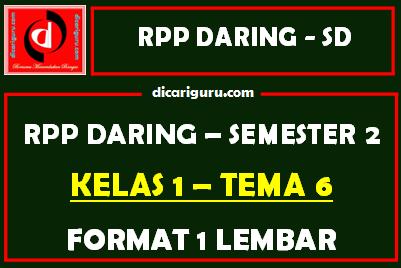 RPP Daring 1 Lembar Kelas 1 Tema 6 Semester 2