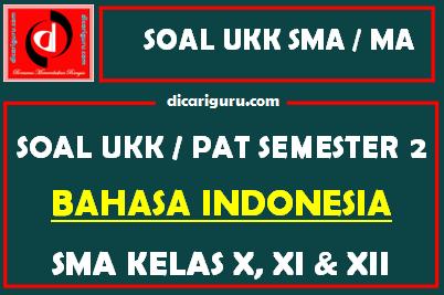 Soal UKK / PAT Bahasa Indonesia