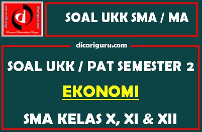 Soal UKK / PAT Ekonomi SMA