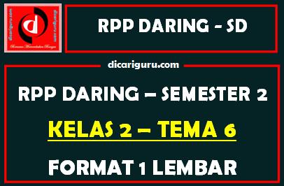 RPP Daring 1 Lembar Kelas 2 Tema 6 Semester 2
