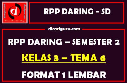 RPP Daring 1 Lembar Kelas 3 Tema 6 Semester 2