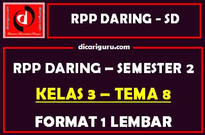 RPP Daring 1 Lembar Kelas 3 Tema 8 Semester 2