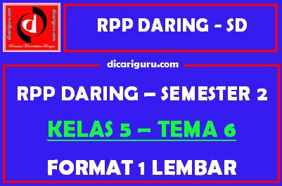 RPP Daring 1 Lembar Kelas 5 Tema 6 Semester 2