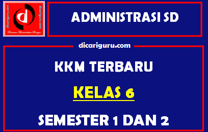 KKM Kelas 6 Semester 1 dan 2