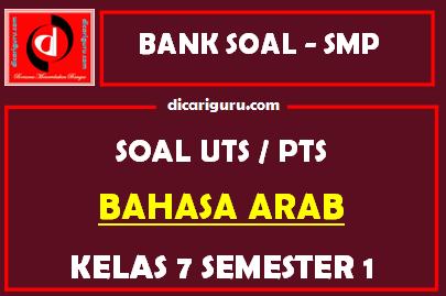Soal PTS / UTS Bahasa Arab Kelas 7 Semester 1