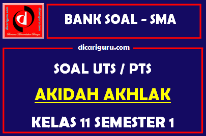 Soal PTS / UTS Akidah Akhlak Kelas 11 Semester 1