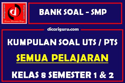 Soal UTS / PTS Kelas 8
